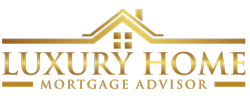 Luxury Home Mortgage Advisor